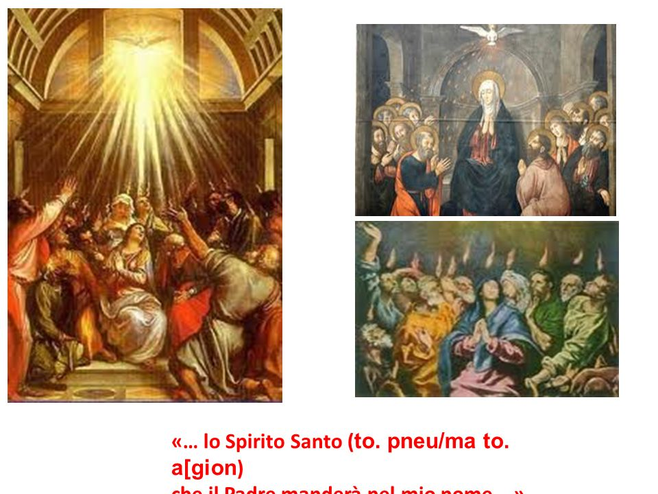«… lo Spirito Santo (to. pneu/ma to. a[gion)